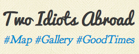 Two Idiots Abroad Gallery